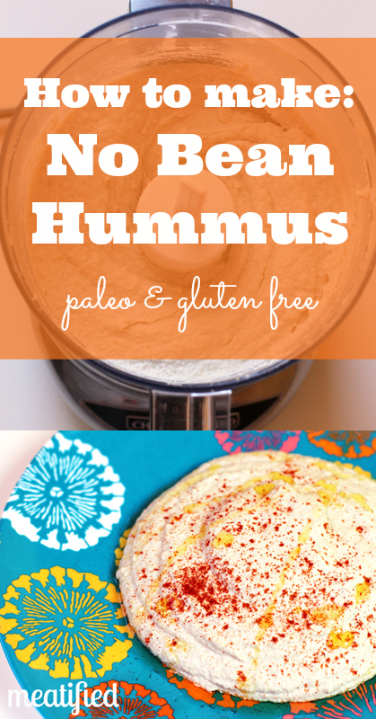No Bean Hummus #paleo #whole30 #glutenfree #vegetarian #vegan
