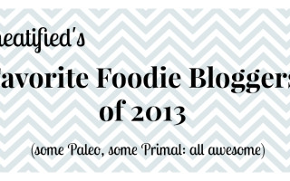 My Favorite Foodie Bloggers of 2013