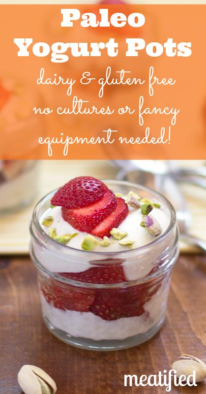 Paleo Yogurt Pots from http://meatified.com - no cultures or fancy equipment needed! #paleo #dairyfree #yogurt #glutenfree