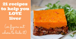 21 recipes to help you love liver (or figure out where to hide it) from http://meatified.com