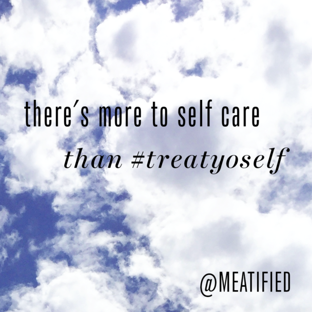There's more to self care than #treatyoself from http://meatified.com