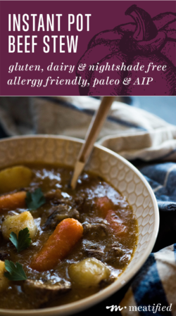 Throw together this Instant Pot Beef Stew from http://meatified.com for an easy, weeknight meal that's a happy-tummy, comfort-food bowl of goodness!