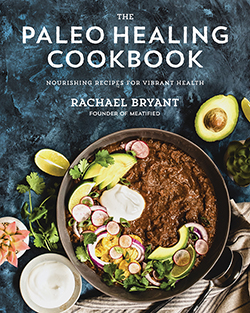 The Paleo Healing Cookbook by Rachael Bryant